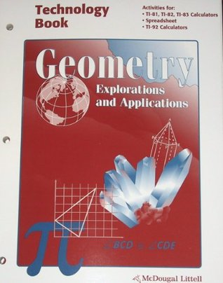 Geometry Explorations and Applications (Technology Book, Activities for TI-81, 82, 83, 92)