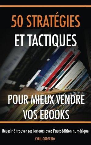 50 stratégies et tactiques pour mieux vendre vos ebooks