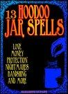 13 Hoodoo Jar Spells by Elizabeth Dupart