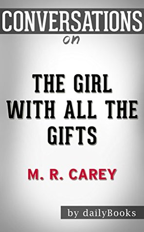 Conversations on The Girl With All the Gifts by M. R. Carey | Conversation Starters