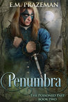 Penumbra by E.M. Prazeman
