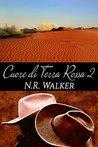 Cuore di terra rossa 2 by N.R. Walker