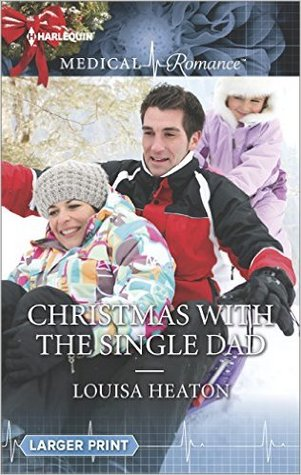 Christmas with the Single Dad by Louisa Heaton