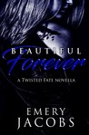 Beautiful Forever (Beautiful Fate Duet #2, Twisted Fate #2.5)