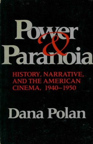 Power and Paranoia: History, Narrative, and the American Cinema, 1940-1950