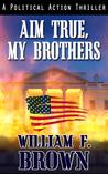 Aim True, My Brothers