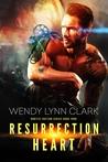 Resurrection Heart (Robotics Faction: Cyborg Mercenaries #1)