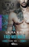 Fais-moi mâle by Laura Kaye