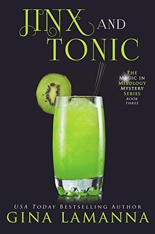 Jinx and Tonic (The Magic & Mixology Mystery #3)