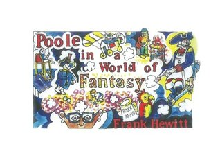Poole in a World of Fantasy: A cartoon Survey of an English Seaside Town