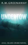 Undertow (B.C. Blues Crime, #2)