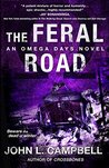 The Feral Road (Omega Days #5)