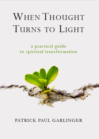 When Thought Turns to Light: A Practical Guide to Spiritual Transformation