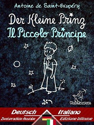 Der Kleine Prinz - Il Piccolo Principe: Zweisprachiger paralleler Text - Bilingue con testo a fronte: Deutsch - Italienisch / Tedesco - Italiano (Dual Language Easy Reader 57)