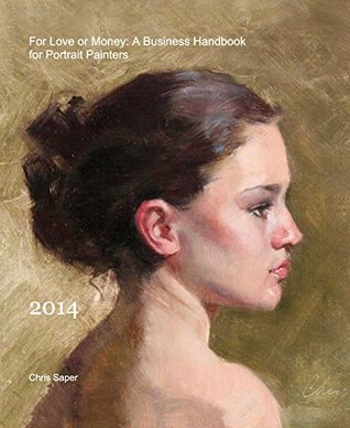 For Love or Money: A Business Handbook for Portrait Painters