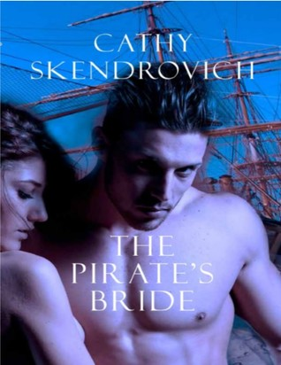 The Pirate's Bride by Cathy Skendrovich
