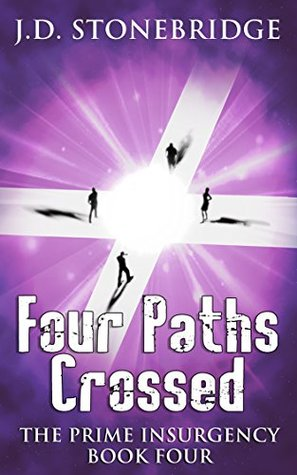 The Prime Insurgency: Four Paths Crossed: A Supernatural Mystery Thriller (The Prime Insurgency Book 4)