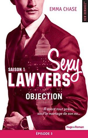 Objection Épisode 3 (Sexy Lawyers, #1.3)