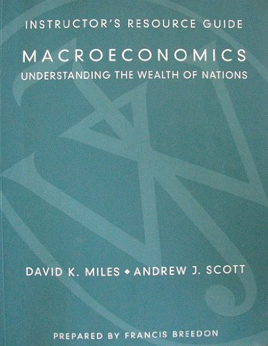 """Instructor's Resource Guide to Accompany """"Macroeconomics: Understanding the Wealth of Nations"""""""
