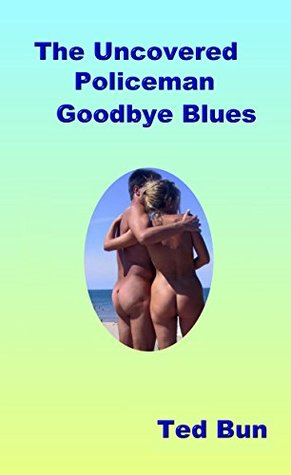 The Uncovered Policeman: Good Bye Blues (Rags to Riches Book 4)