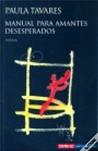 Manual dos amantes desesperados by paula tavares