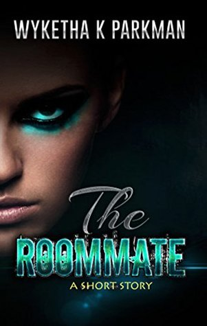 The Roommate: A Short Story