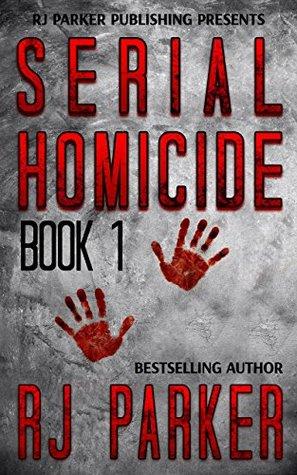 Serial Homicide Volume 1 - Ted Bundy, Jeffrey Dahmer & more (Notorious Serial Killers, #1)
