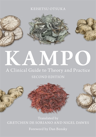 Kampo: A Clinical Guide to Theory and Practice
