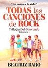 Todas las canciones de rock: Trilogía del otro lado. Volumen 1