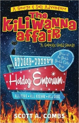 The Kili Wanna Affair: A Galactic Guild Comedy (George & Sali Adventure, #1)