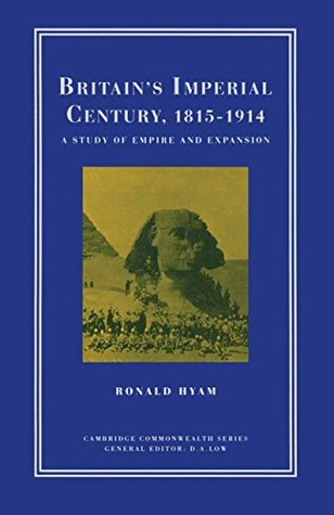Britain's Imperial Century, 1815-1914: A Study of Empire and Expansion