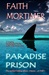 Paradise Prison by Faith Mortimer