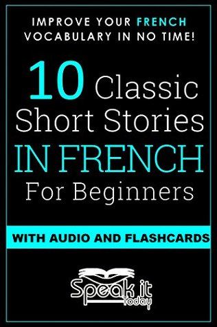 FRENCH: 10 SHORT STORIES IN FRENCH FOR BEGINNERS