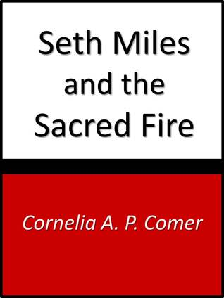 Seth Miles and the Sacred Fire