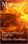 Monster!: Three Stories From Our Darker Side