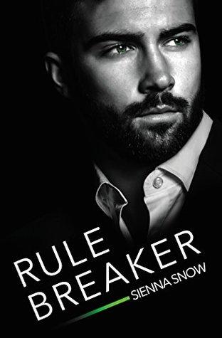 Rule Breaker by Sienna Snow