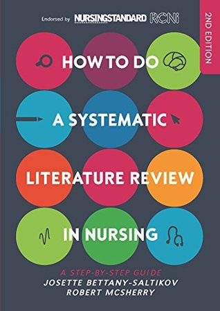 How To Do a Systematic Literature Review in Nursing: A Step-By-Step Guide