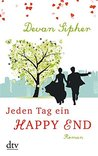 Jeden Tag ein Happy End: Roman
