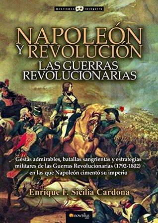Napoleón y Revolución: las Guerras revolucionarias