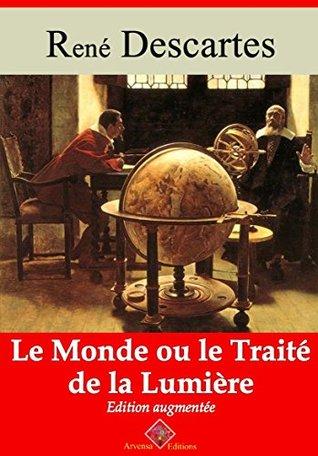 Le monde ou le traité de la lumière (Nouvelle édition augmentée) - Arvensa Editions