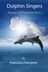 Dolphin Singers Voyages of the Makai Part 1