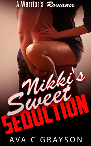 Nikki's Sweet Seduction by Ava C Grayson