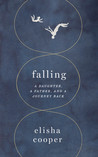 Falling: A Daughter, a Father, and a Journey Back