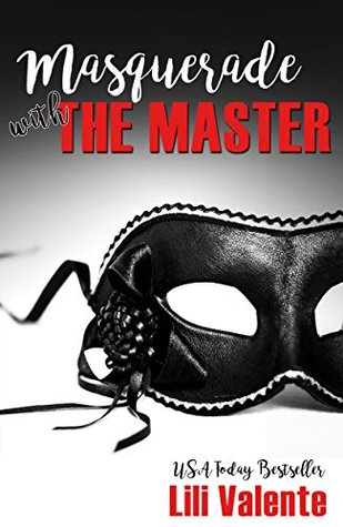 Masquerade with the Master (Master Me Book 2) by Lili Valente