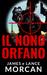 IL NONO ORFANO by James Morcan