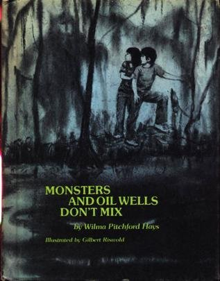 Monsters and Oil Wells Don't Mix