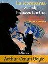 La scomparsa di Lady Frances Carfax by Arthur Conan Doyle