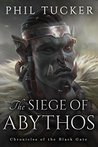 The Siege of Abythos (Chronicles of the Black Gate #3)