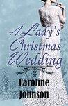 A Lady's Christmas Wedding by Caroline Johnson