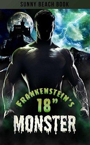 Frankenstein's 18 Inch Monster: Doctor Frankenstein Fully Tests His New Lab Assistant's Dedication (Short Short Story)
